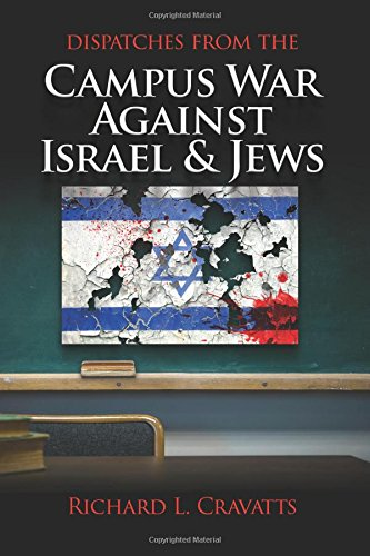 Review of Dispatches From the Campus War Against Israel & Jews
