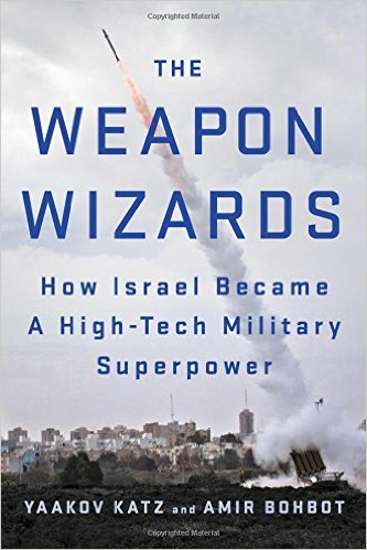 Review of The Weapon Wizards: How Israel Became a High-Tech Military Superpower